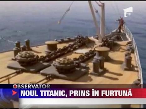 Clona Titanicului, in mijlocul unei furtuni
