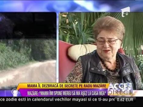 Mama lui Radu Mazare l-a sustinut in excursiile excursiile excentrice