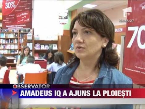Amadeus IQ a ajuns la Ploiesti