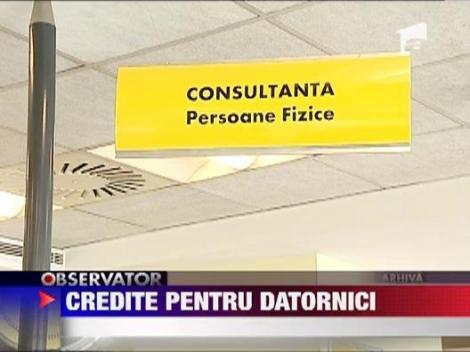 Credite pentru datornici