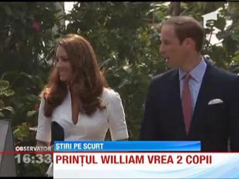 Printul William al Marii Britanii si ducesa de Cambrigde vor sa aiba doi copii