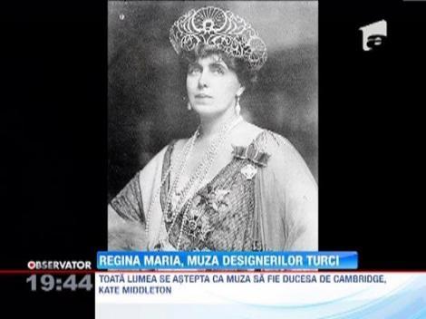 Regina Maria a Romaniei, muza designerilor turci