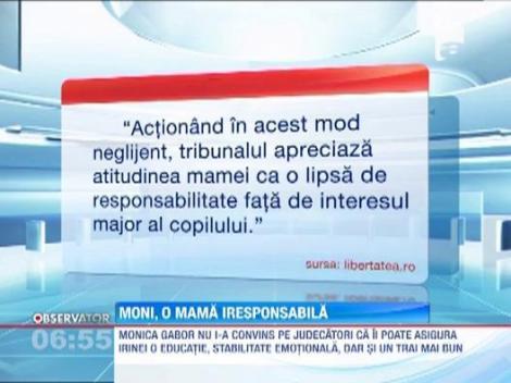 Monica Gabor, o mama iresponsabila