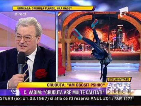 """Corneliu Vadim Tudor: """"Cruduta are multe calitati. O angajez eu"""""""