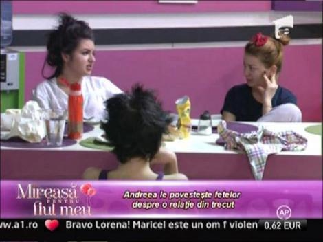 Andreea le-a povestit fetelor o intamplare din timpul unei foste relatii