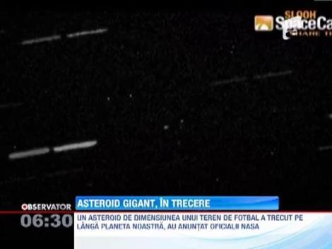 Un asteroid gigant a trecut pe langa Pamant