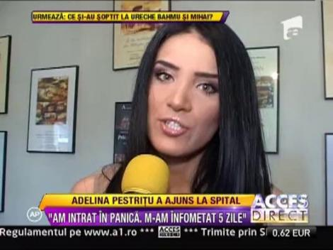 """Adelina Pestritu a ajuns la spital: """"M-am infometat cinci zile"""""""