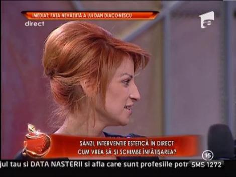 Sanziana Buruiana, interventie estetica in direct!