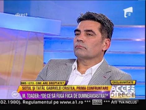 """Marcel Toader catre tatal Gabrielei Cristea: """"Ati facut un circ mediatic!"""""""