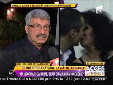 "Silviu Prigoana: ""Am informatii ca Adriana traia cu Mihai din noiembrie"""