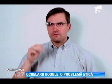 Ochelarii Google, o problema etica