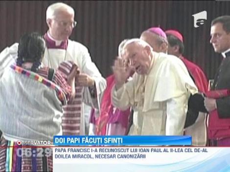 Papa Ioan Paul al II-lea si Ioan al XXIII-lea vor fi facuti sfinti