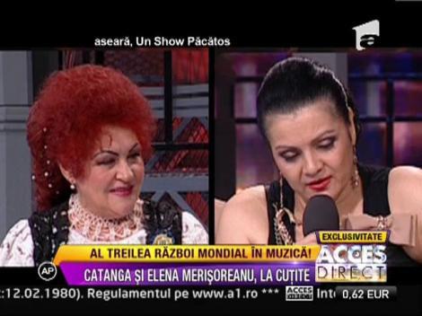 Elena Merisoreanu si Cornelia Catanga nu mai vor sa auda una de cealalta