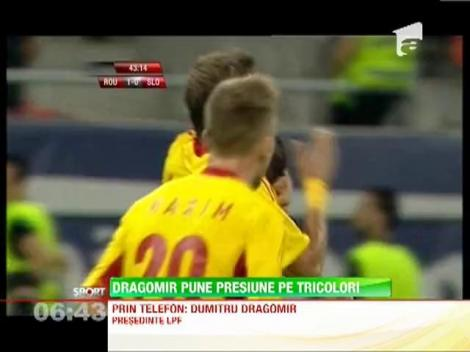 Dumitru Dragomir pune presiune pe Victor Piturca