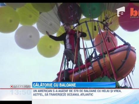 Un american vrea sa traverseze Oceanul Atlantic agatat de 370 de baloane pline cu heliu!