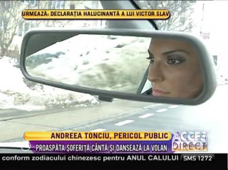 Andreea Tonciu, pericol public la volan