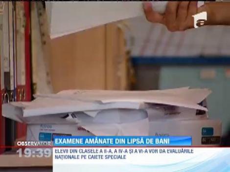 Examenele naţionale au fost amânate din lipsă de bani