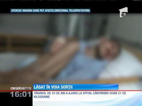 Rămas fără mamă, un tânăr de 23 de ani a ajuns la spital cântărind doar  21 de kilograme!