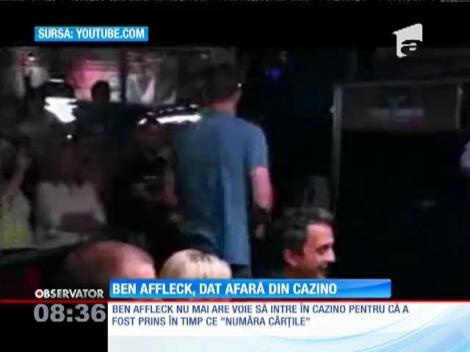 Ben Affleck, dat afară dintr-un cazino pentru că ar fi trişat