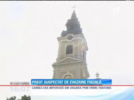 Preot suspectat de evaziune fiscală