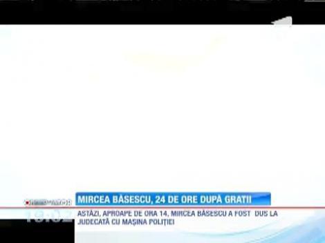 Mircea Băsescu, 24 de ore după gratii!