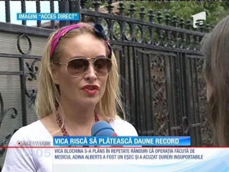 Vica Blochina e chemată în judecată! Medicul care i-a făcut primul implant îi cere daune de sute de mii de euro