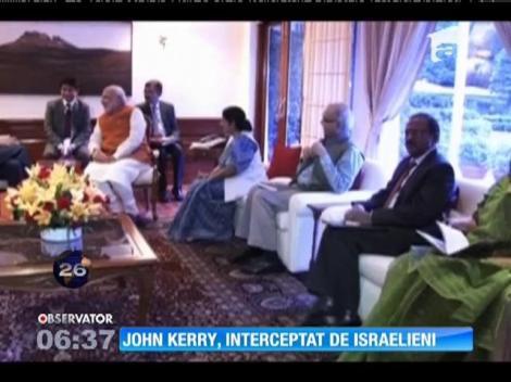 John Kerry, interceptat de israelieni