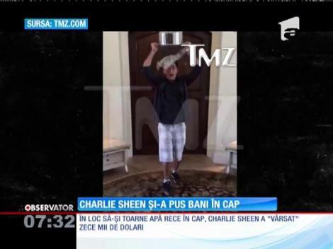 Charlie Sheen şi-a pus bani în cap