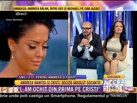 """Andreea Mantea: """"L-am ochit din prima pe Cristi"""""""