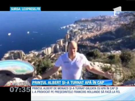 Prinţul Albert de Monaco şi-a turnat o găleata cu apă în cap