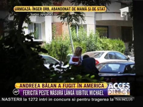 Andreea Bălan a fugit în America