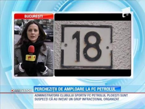 Percheziții de amploare la clubul sportiv FC Petrolul Ploieşti