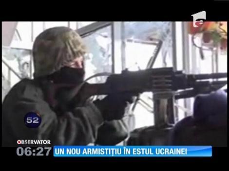 Un nou armistiţiu în estul Ucrainei