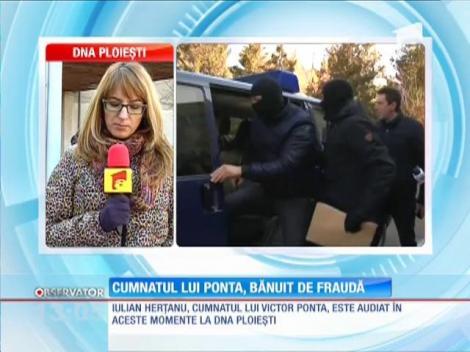Cumnatul premierului Victor Ponta, audiat la DNA Ploieşti