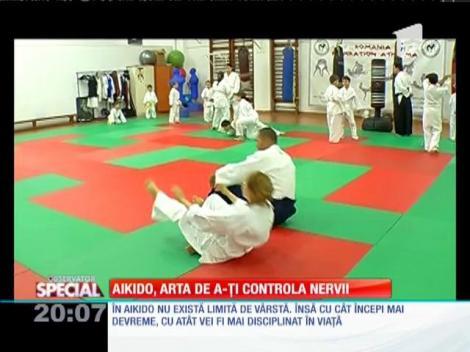Special! Aikido, arta de a-ți controla nervii