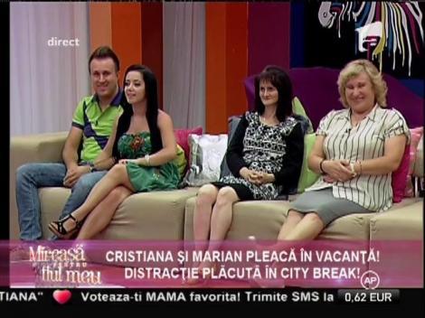 Cristiana şi Marian pleacă în vacanţă!
