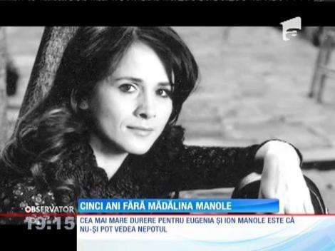 Cinci ani fără Mădălina Manole