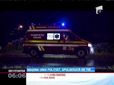 Baia Mare: Maşina unui poliţist, spulberată de TIR