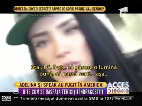 Adelina Pestriţu și Speak au fugit în America!