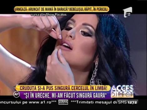 Daniela Crudu și-a pus cercel în limbă!