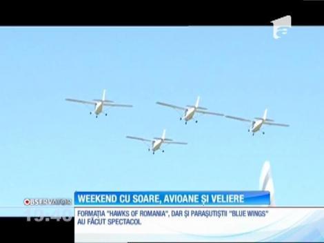 Weekend cu soare, avioane și veliere