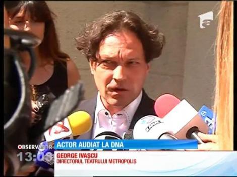 Actorul George Ivaşcu a fost audiat într-un dosar penal