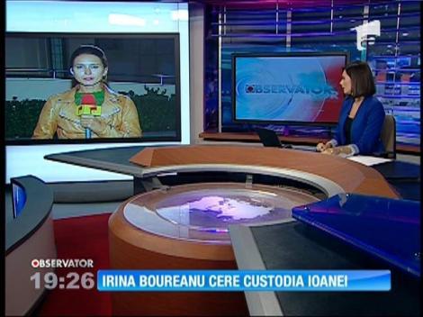 Irina Boureanu solicită custodia exclusivă a Ioanei