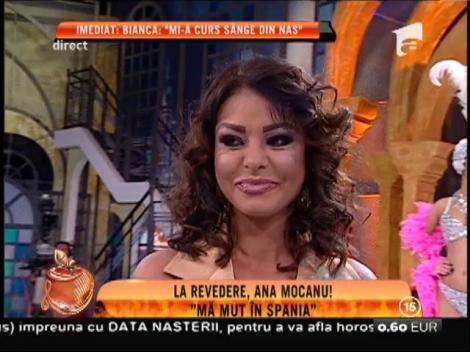 """Anunţ-şoc! La revedere, Ana Mocanu: """"Mă mut în Spania"""""""
