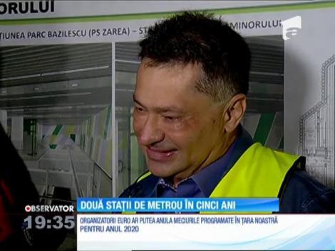 Două stații de metrou în cinci ani