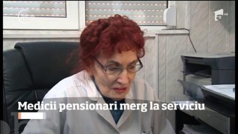 Medicii pensionarii merg la serviciu