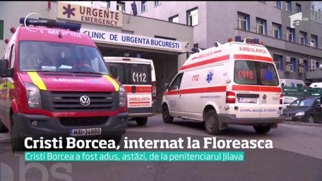 Cristian Borcea, internat la Spitalul Floreasca, din Capitală