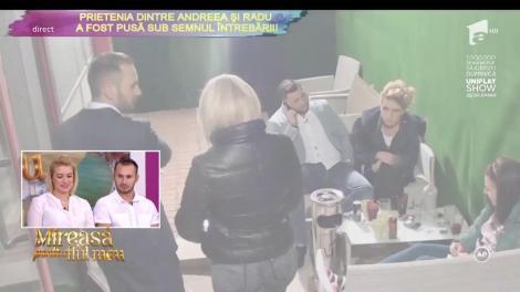 Prietenia dintre Andreea şi Radu, pusă sub semnul întrebării!