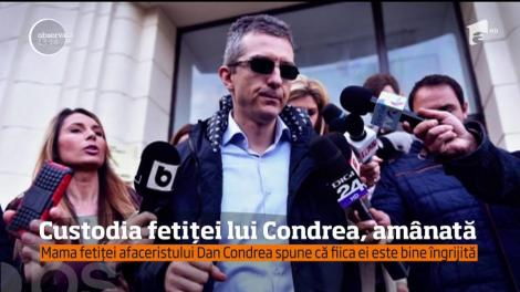 Custodia fetiţei lui Dan Condrea a fost amânată