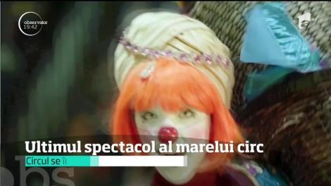 Unul dintre cele mai cunoscute spectacole de circ din lume îşi închide porţile